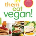 let-them-eat-vegan-by-dreena-burton-241x300