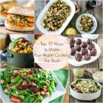 Top 10 Ways to Make Your Vegan Cooking The Best!