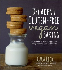 Decadent Gluten-Free Vegan Baking by Cara Reed