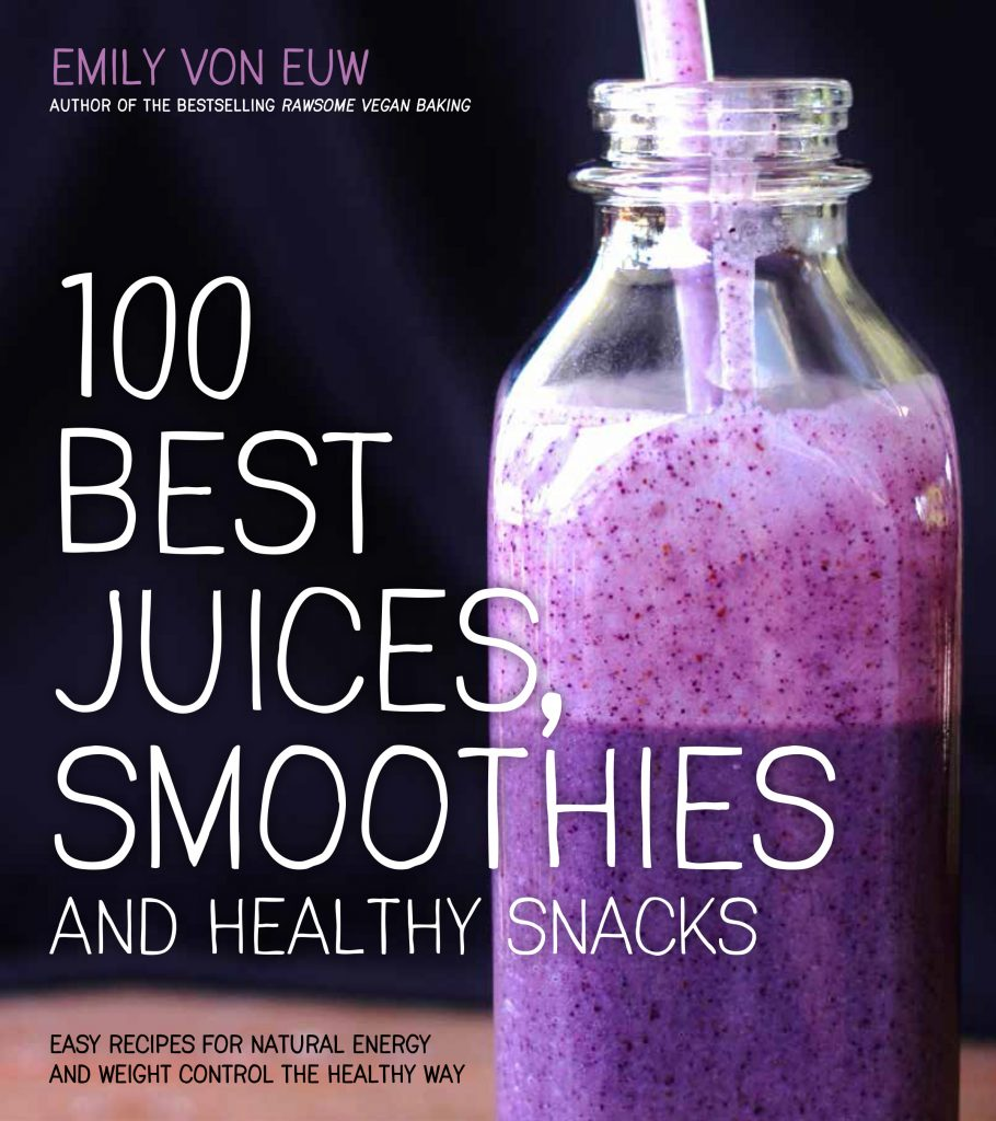 100 Best Juices, Smoothies, and Healthy Snacks